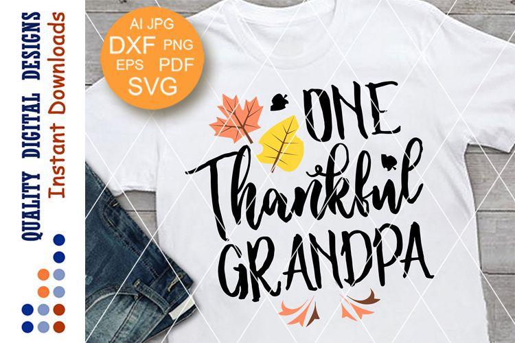 One Thankful grandpa Svg files sayings Grandpa gift example image 1