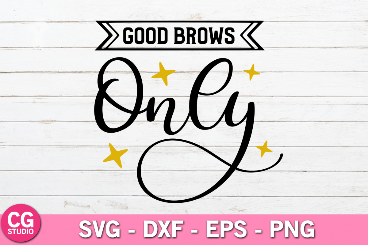 Good brows only SVG example image 1