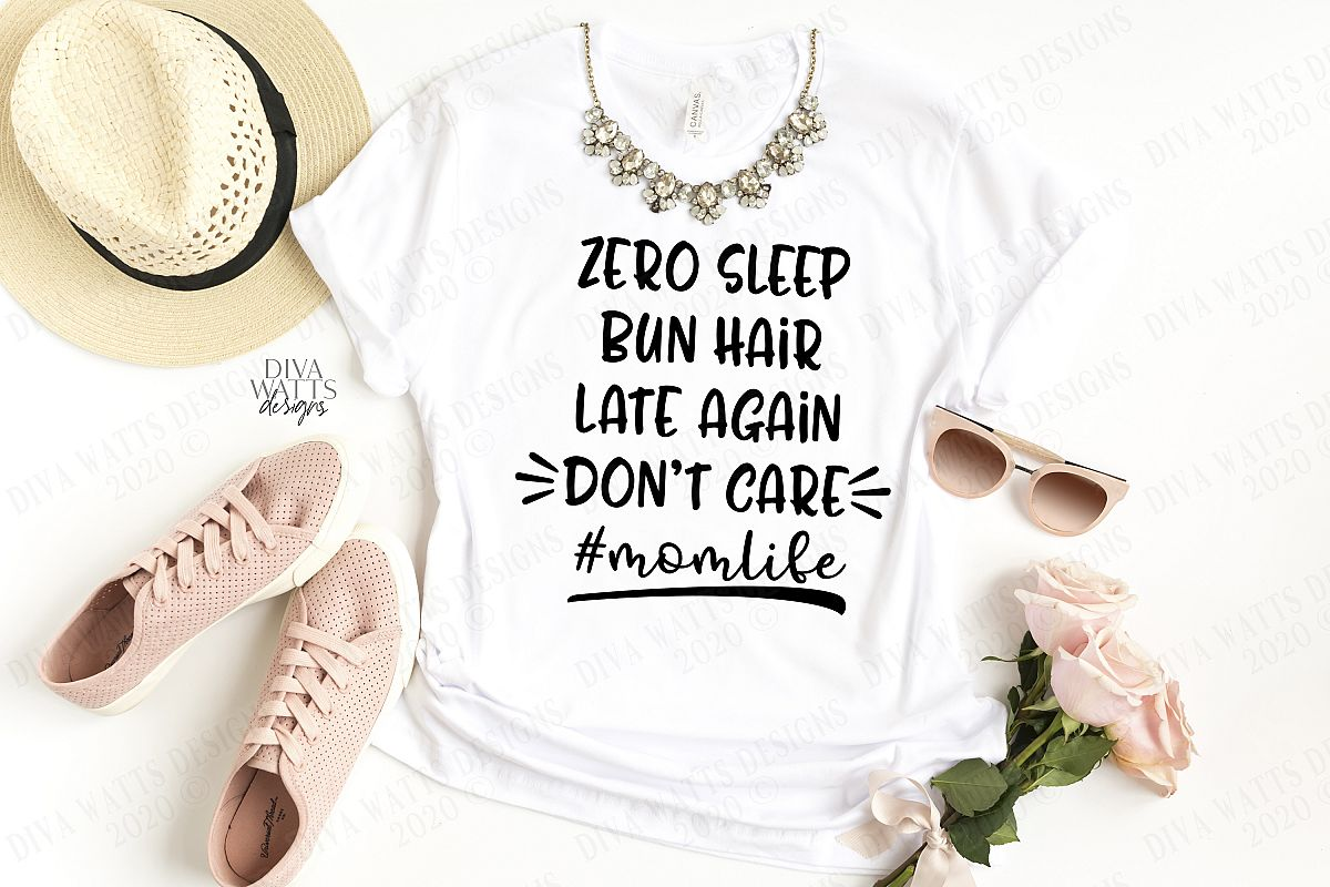 Zero Sleep Bun Hair Late Again Don't Care #Momlife Cut File example image 1