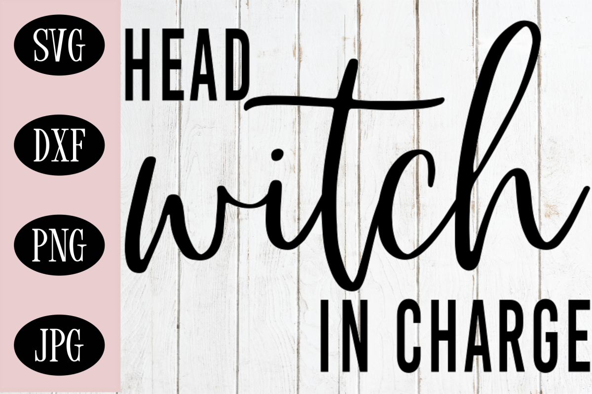Head Witch In Charge SVG | Halloween Digital Cut File example image 1