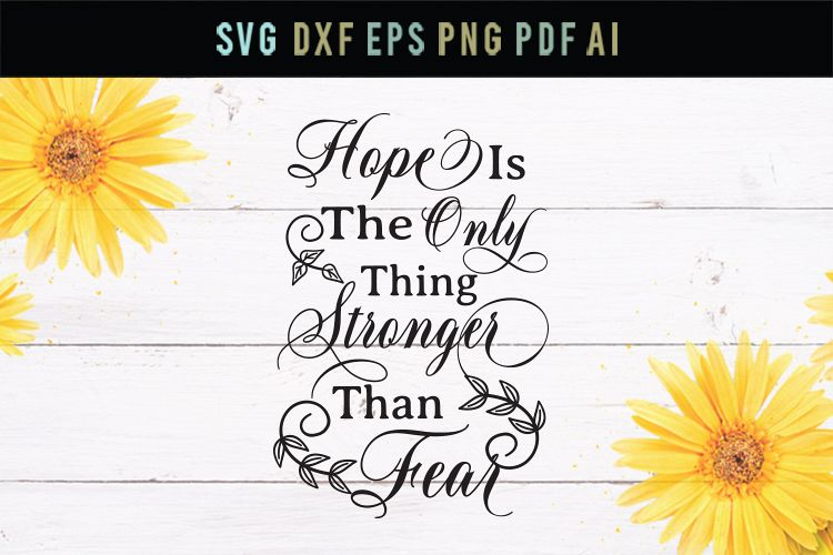 Hope is stronger than fear, dxf, eps, inspirational svg example image 1
