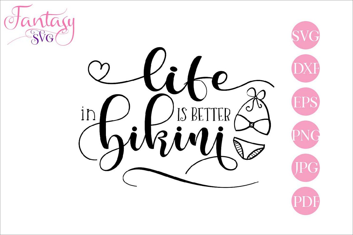 Bikini Svg Life Better In Is Cut File kNwPXZ0nO8