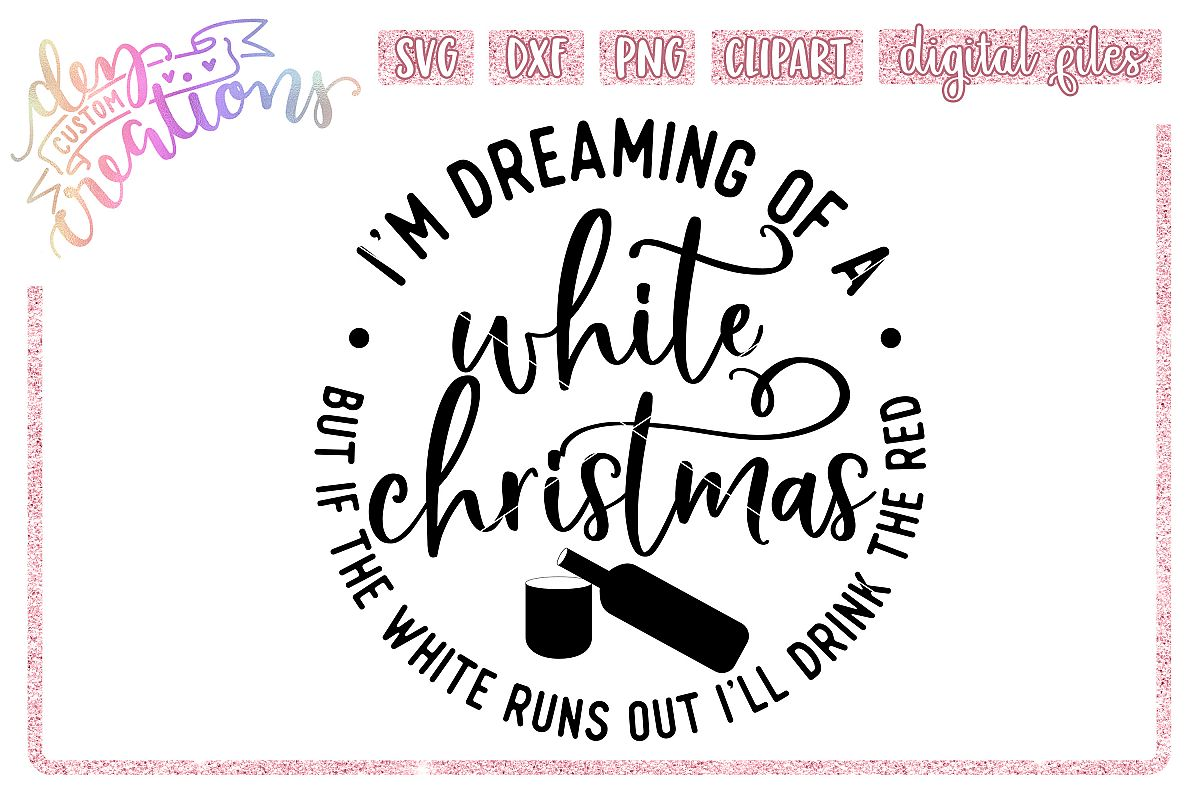 I'm Dreaming of a White Christmas - Wine - SVG DXF PNG files example image 1