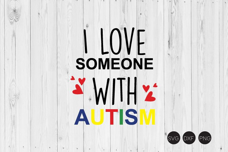 I Love Someone With Autism SVG example image 1