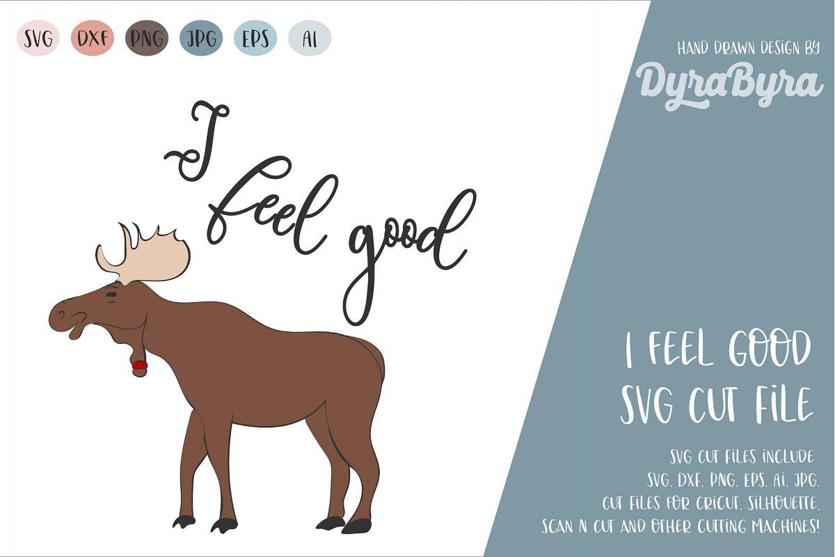 I feel good SVG / Moose SVG / Glass SVG / Reindeer example image 1