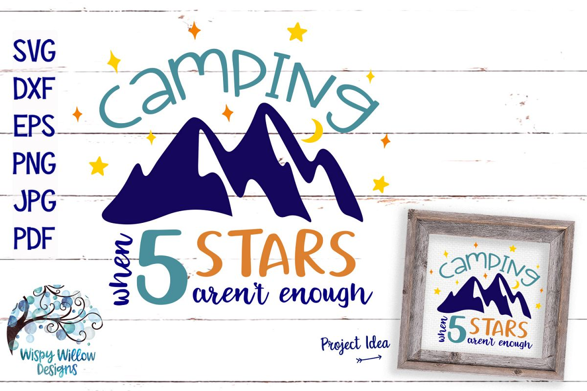 Camping When 5 Stars Aren't Enough | Camping SVG Cut File example image 1