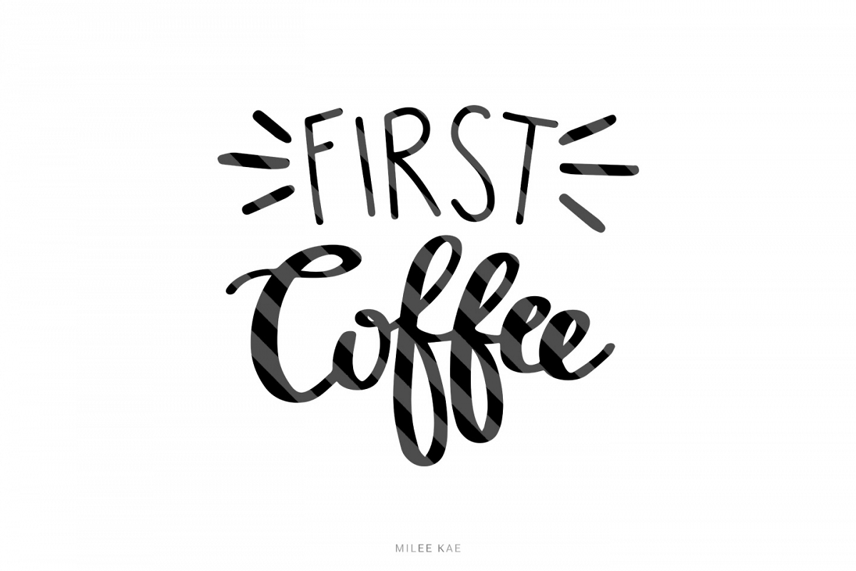 First coffee, Cutting file, SVG, PNG, EPS, DXF example image 1