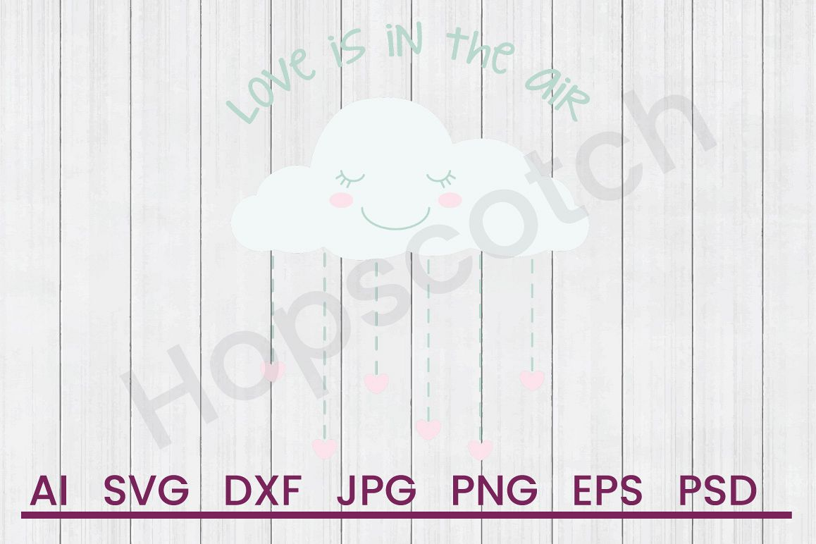 Rain Cloud SVG, Love In Air SVG, DXF File, Cuttatable File example image 1