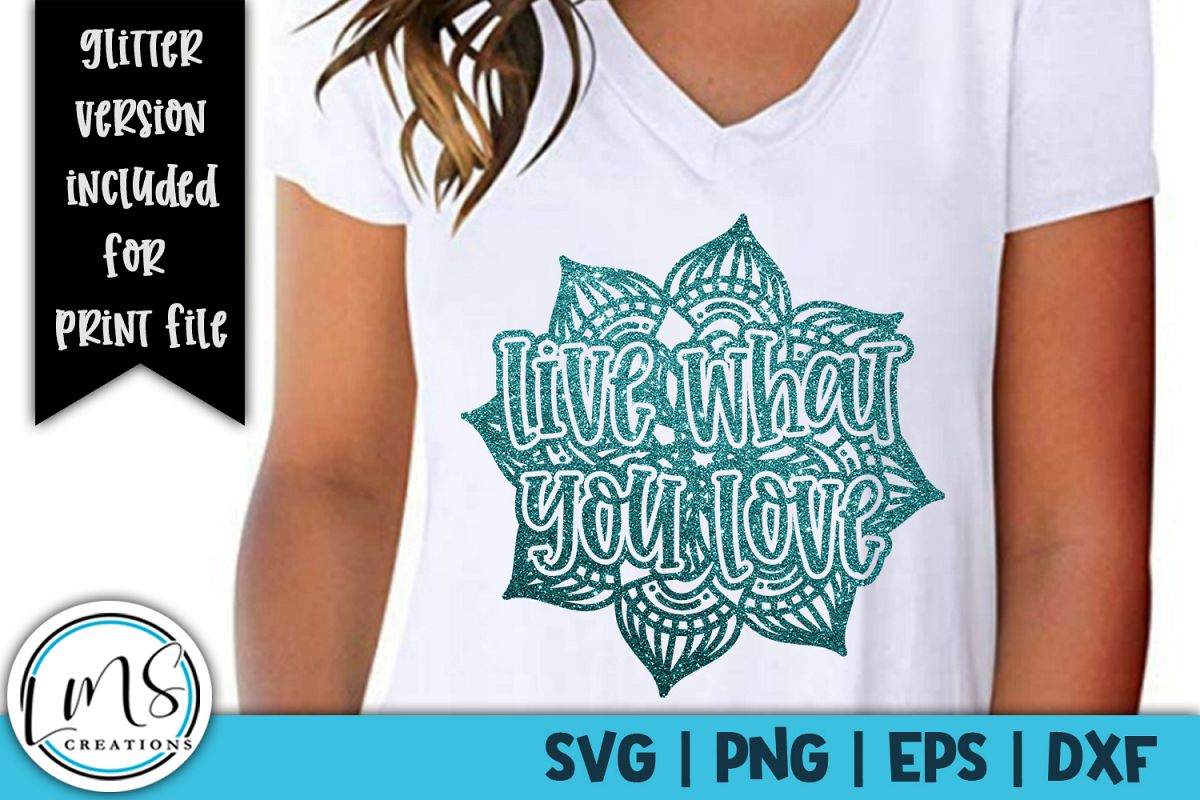 Mandala - Live What You Love SVG, PNG, EPS, DXF example image 1