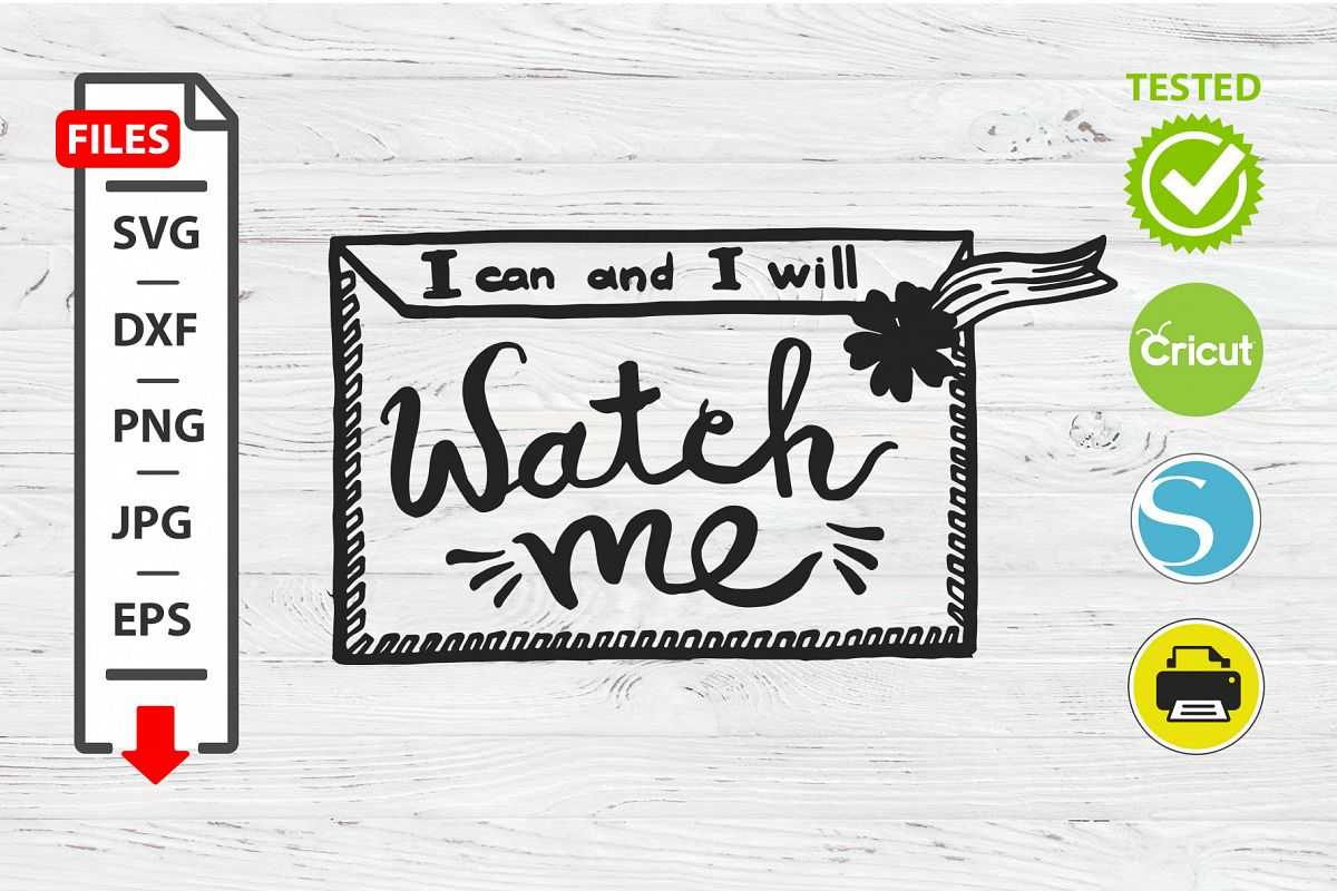 Watch me motivational quote SVG Cricut Silhouette design example image 1