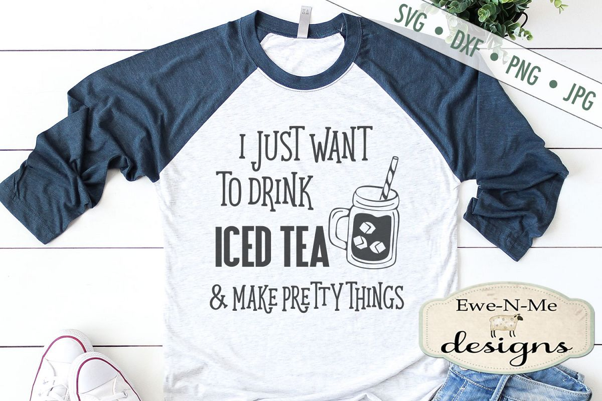 Drink Iced Tea & Make Pretty Things SVG DXF Cut Files example image 1