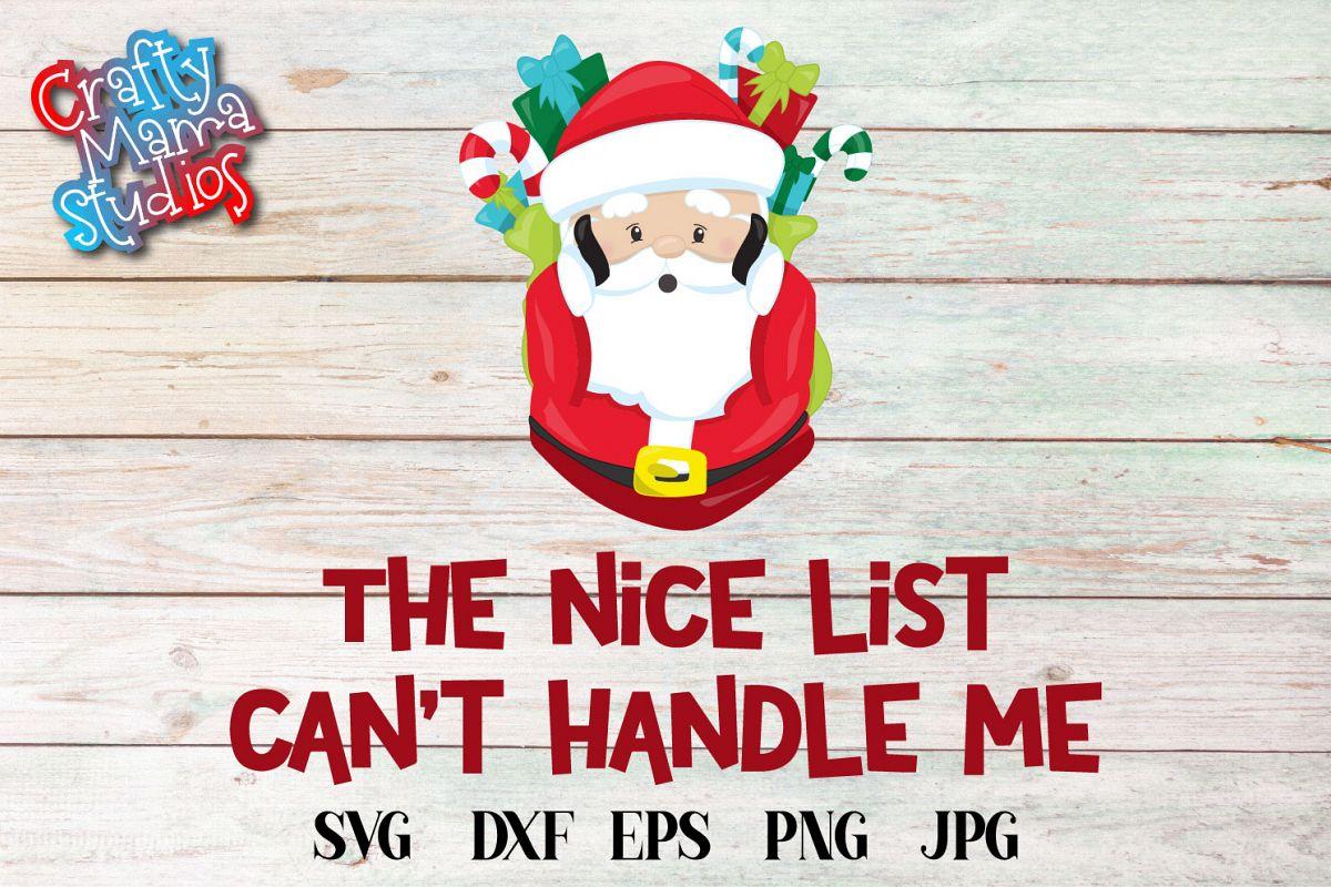 Naughty List, The Nice List Can't Handle Me SVG, Christmas example image 1