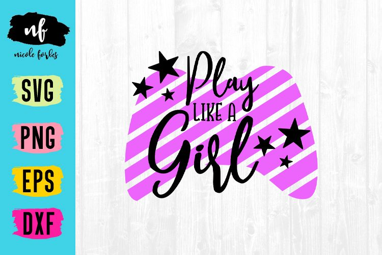 Play Like A Girl SVG Cut File example image 1