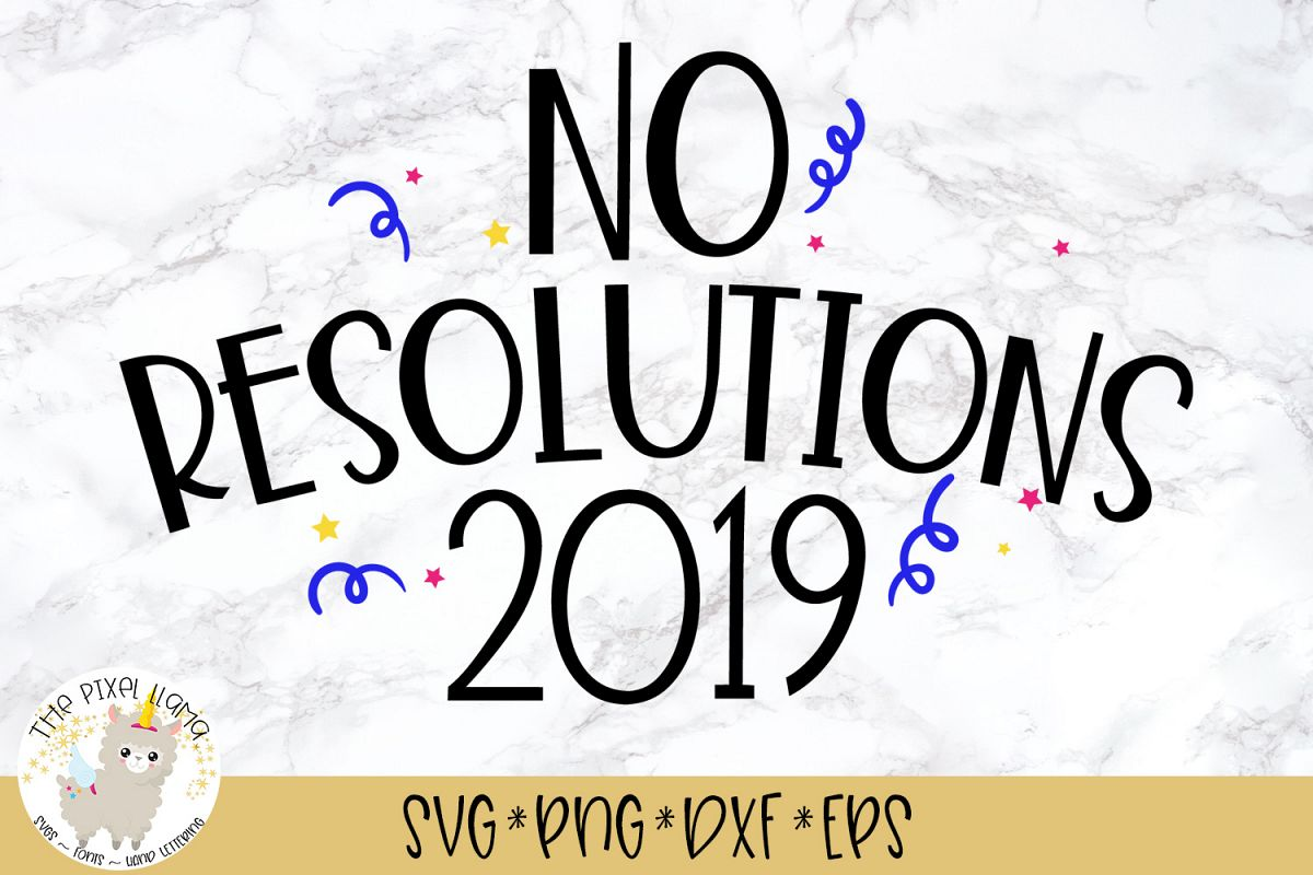 No Resolutions 2019 SVG Cut File example image 1