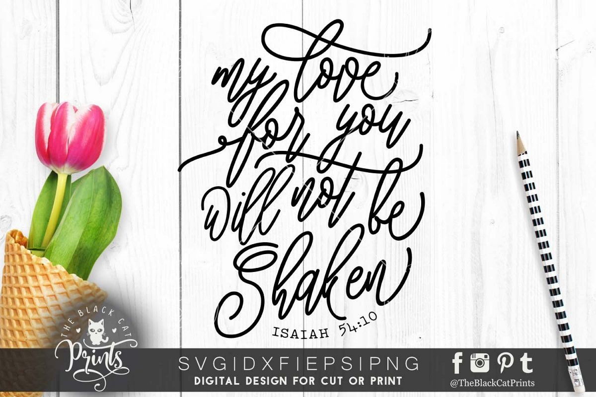 My love for you will not be shaken SVG DXG PNG EPS example image 1