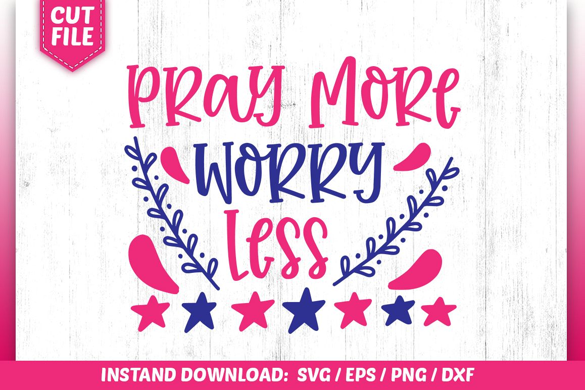 Pray More Worry Less SVG example image 1