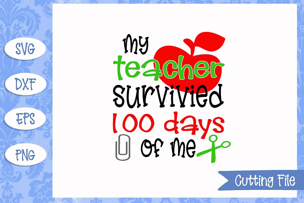 My teacher survived 100 days of me SVG File example image 1
