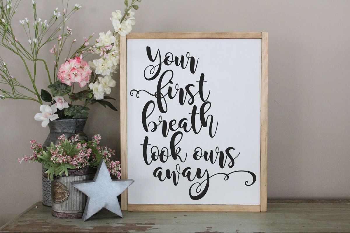 Your First Breath Took Ours Away SVG, New Baby Sublimation example image 1