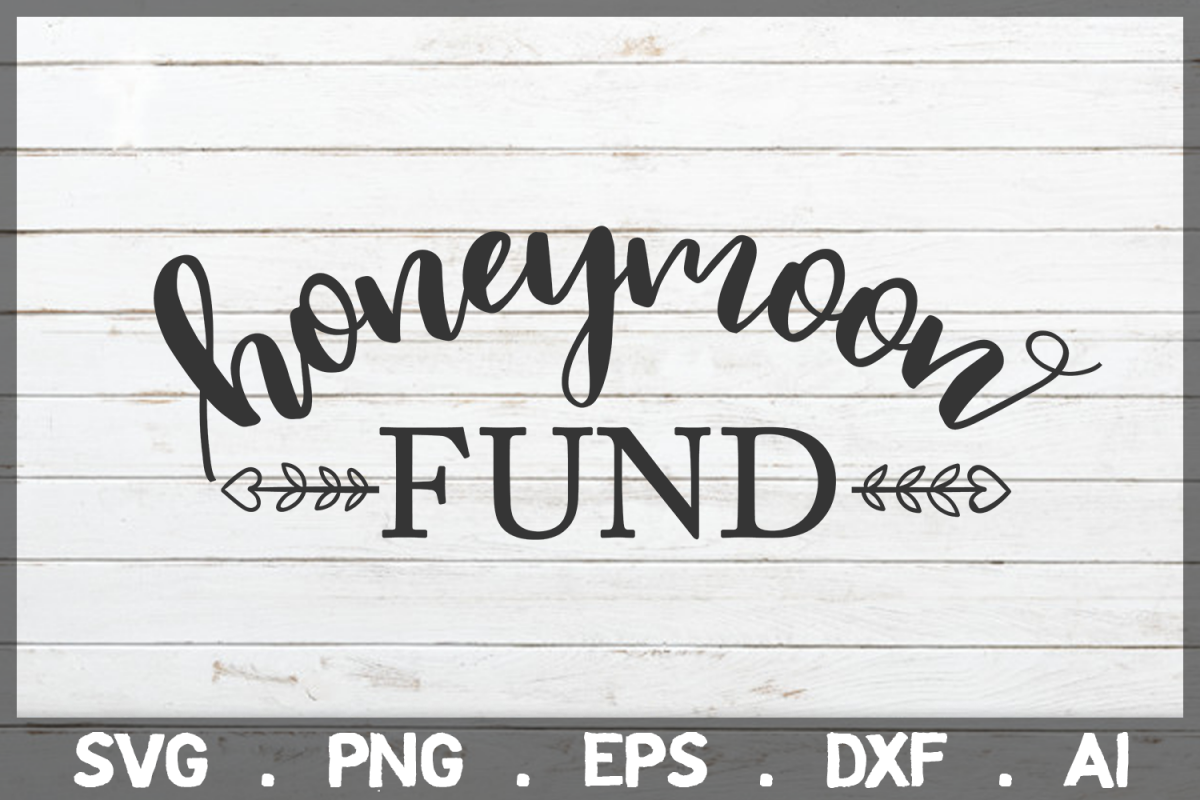 SALE! Honeymoon fund svg, wedding svg, engagement svg example image 1