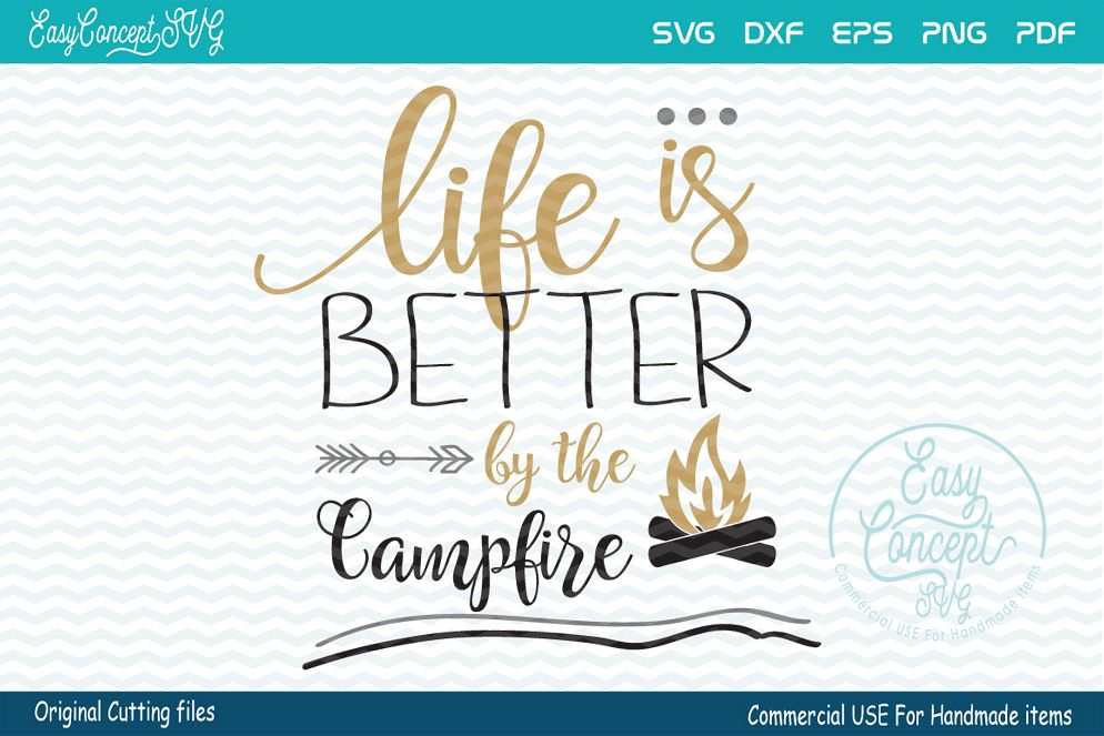 Life is Better by the Campfire, SVG DXF Png Eps Pdf Studio Vector Cut Files example image 1