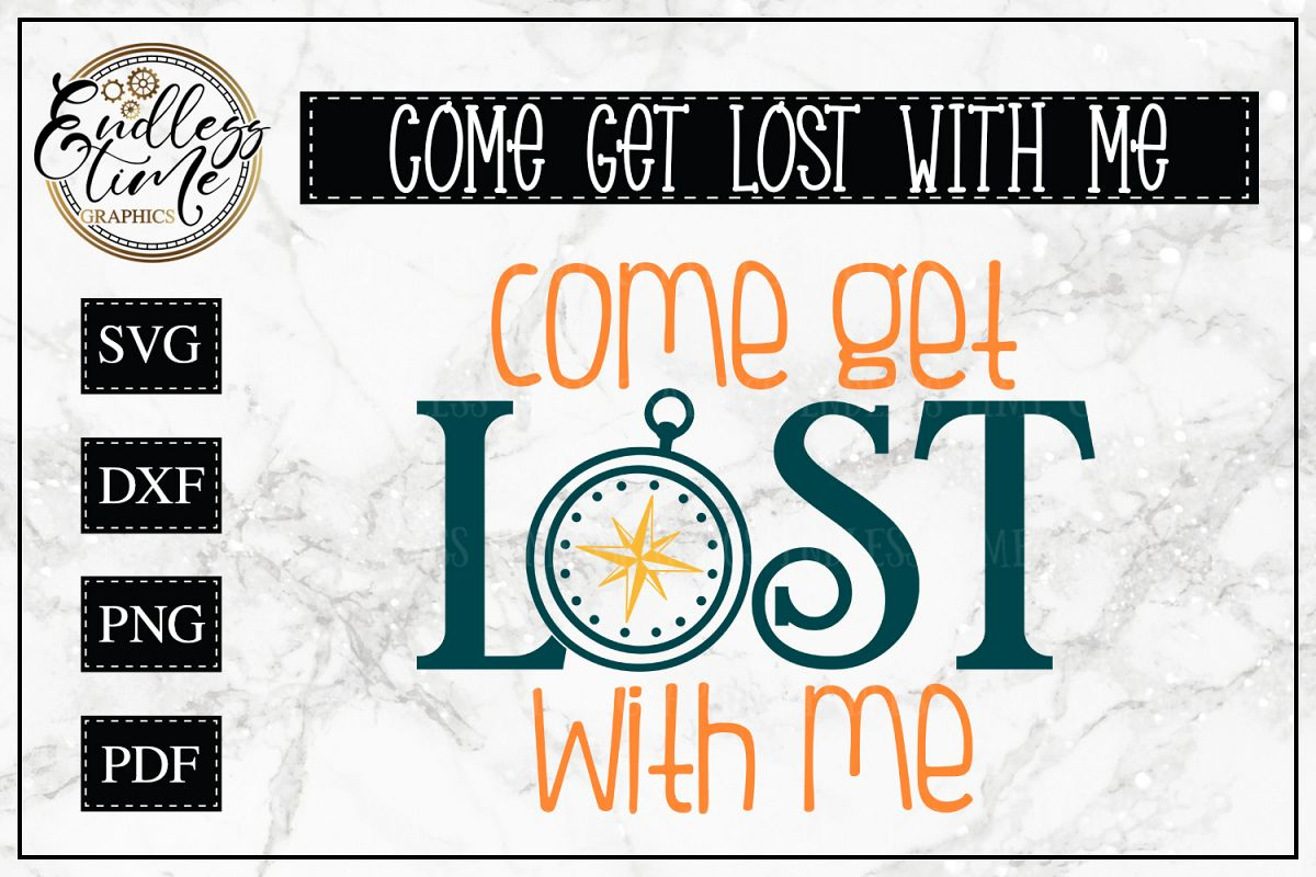 Come Get Lost With Me- An Adventurous SVG example image 1