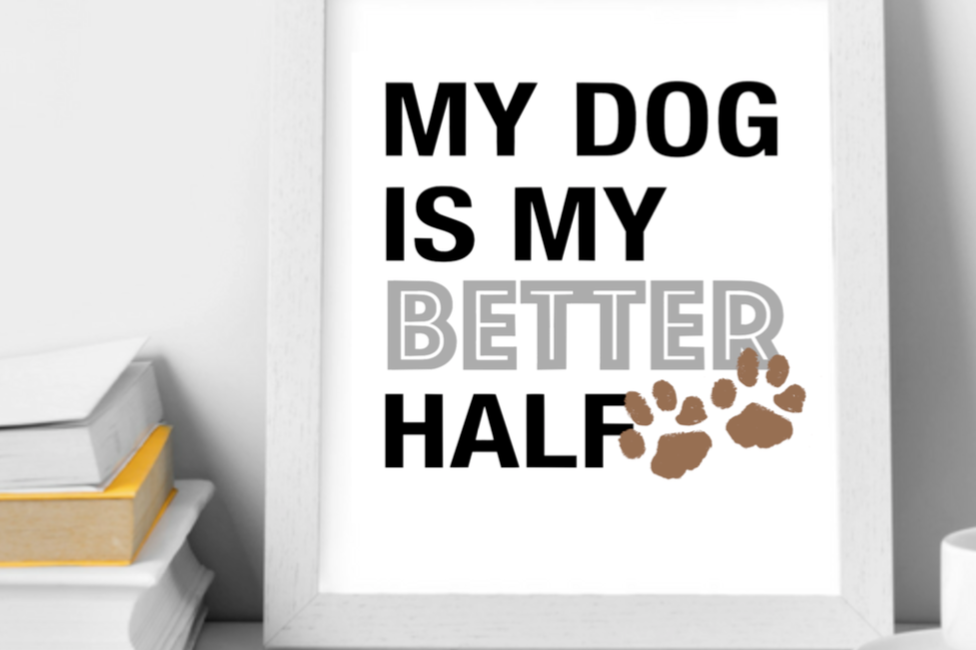 my dog is my better half wall art print printable dog mom dog lover wall art