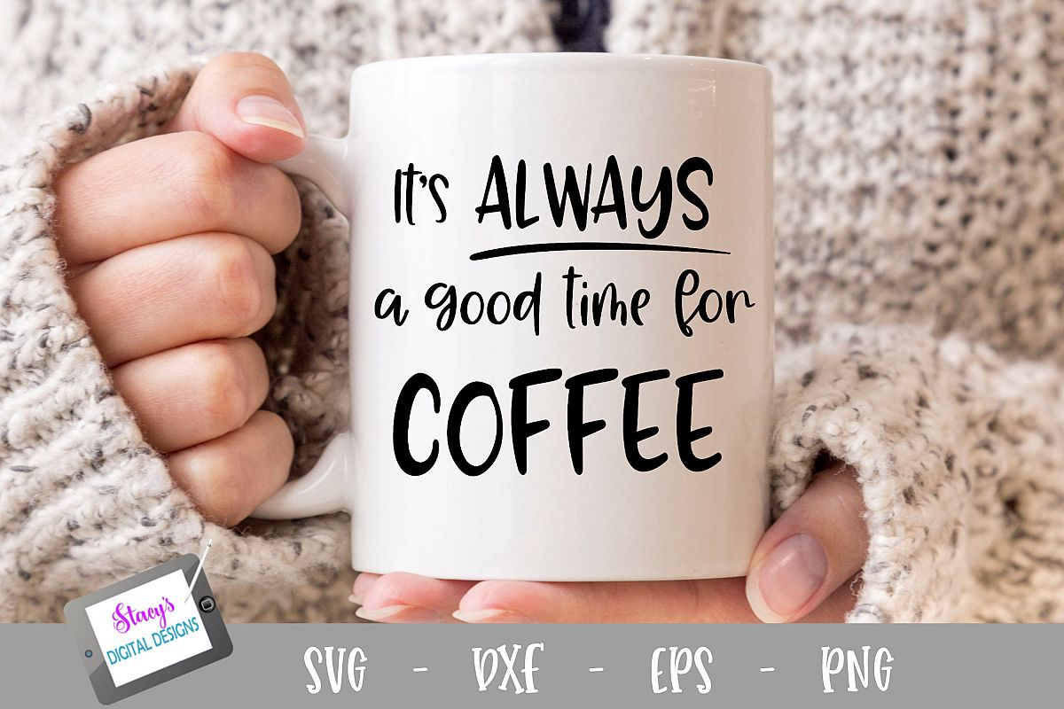 Coffee SVG - It's always a good time for coffee example image 1