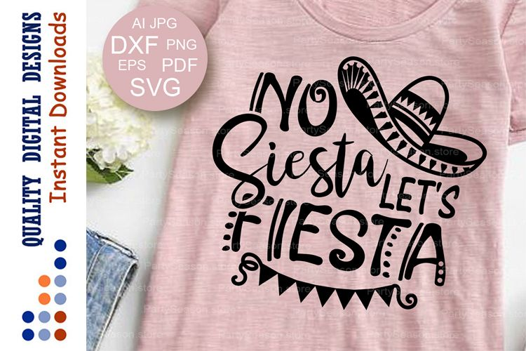 No siesta let's fiesta svg files sayings Cinco de mayo shirt example image 1