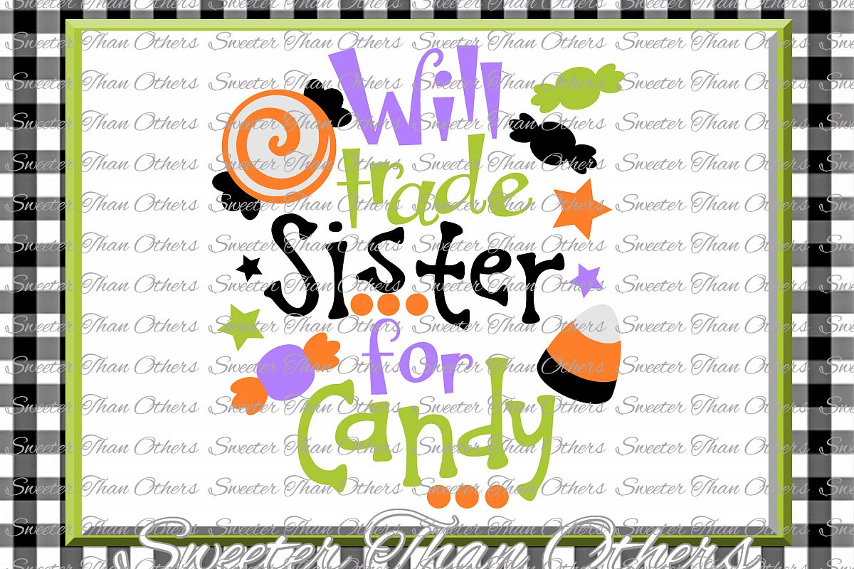 Halloween svg, Will Trade Sister For Candy svg example image 1