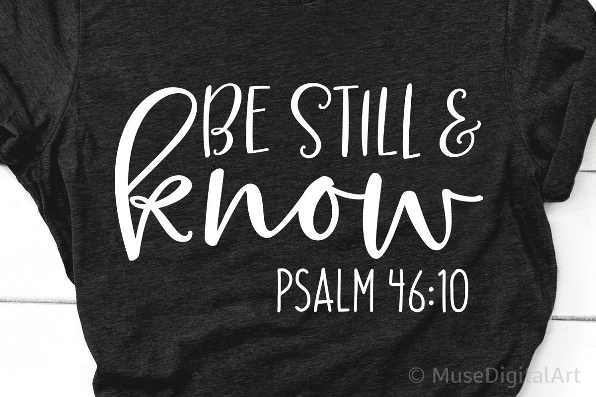 Be Still & Know Svg, Scripture Svg, Psalm Svg, Bible Quote example image 1