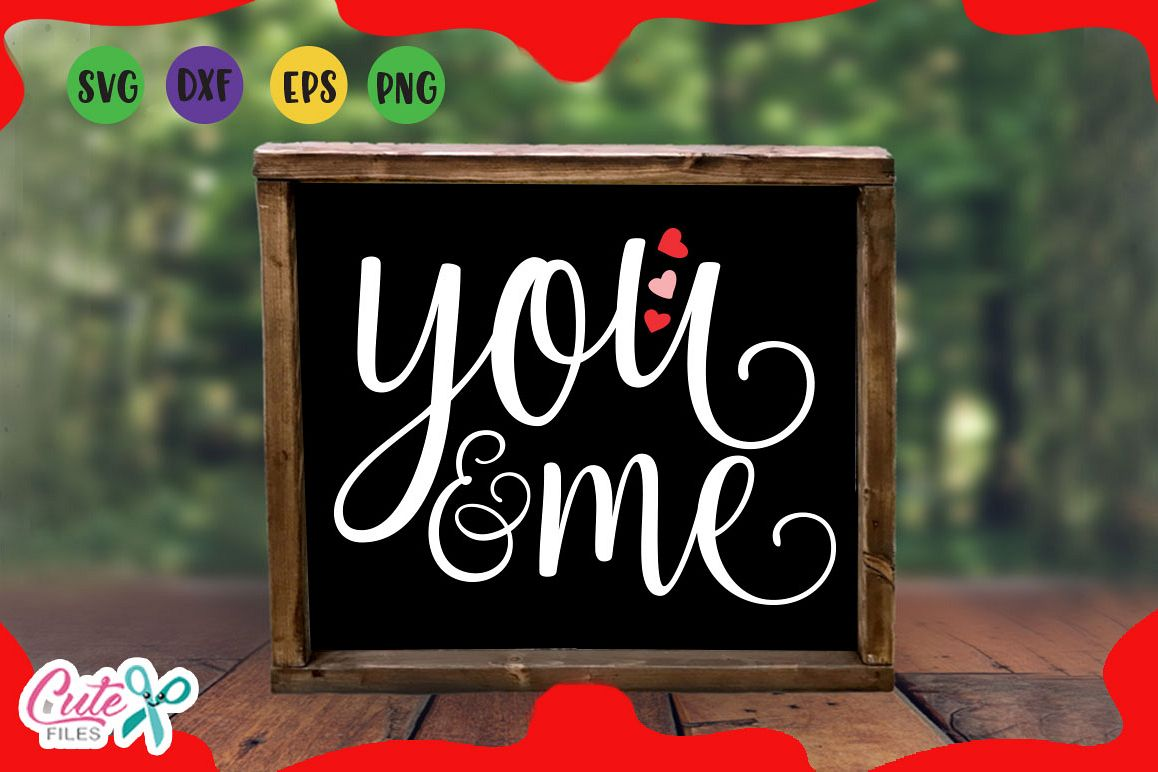 You And Me Wood Signs Svg Valentines Day For Crafter