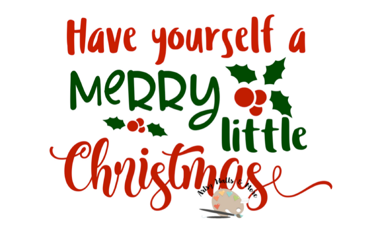 have yourself a merry little christmas svg cut file example image 1 - Merry Little Christmas