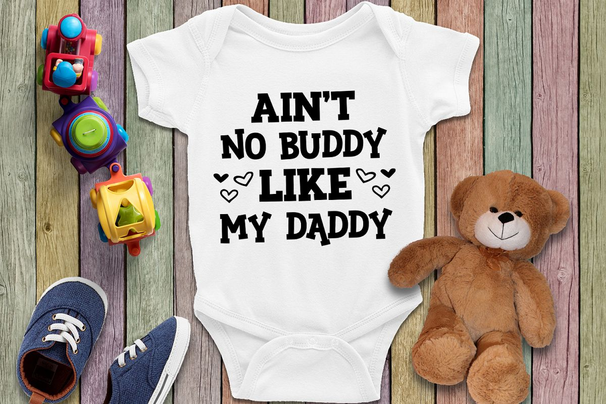Ain't no buddy Like my daddy - Svg for father, dad example image 1