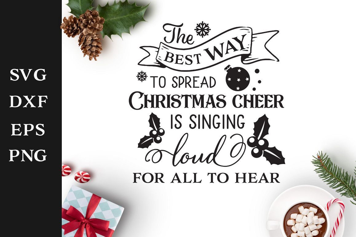 The Best Way To Spread Christmas Cheer.The Best Way To Spread Christmas Cheer Svg Cut File