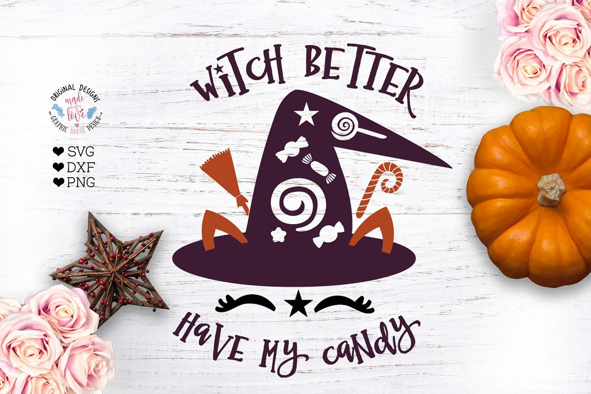 Witch Better Have My Candy - Halloween Cut File example image 1