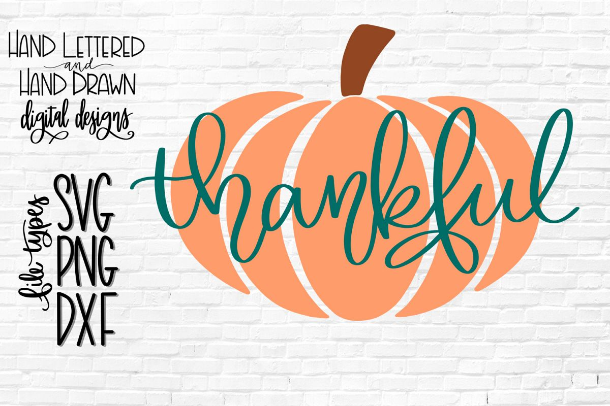 Thankful SVG, Thankful Pumpkin, Hand Lettered SVG, DXF, PNG example image 1