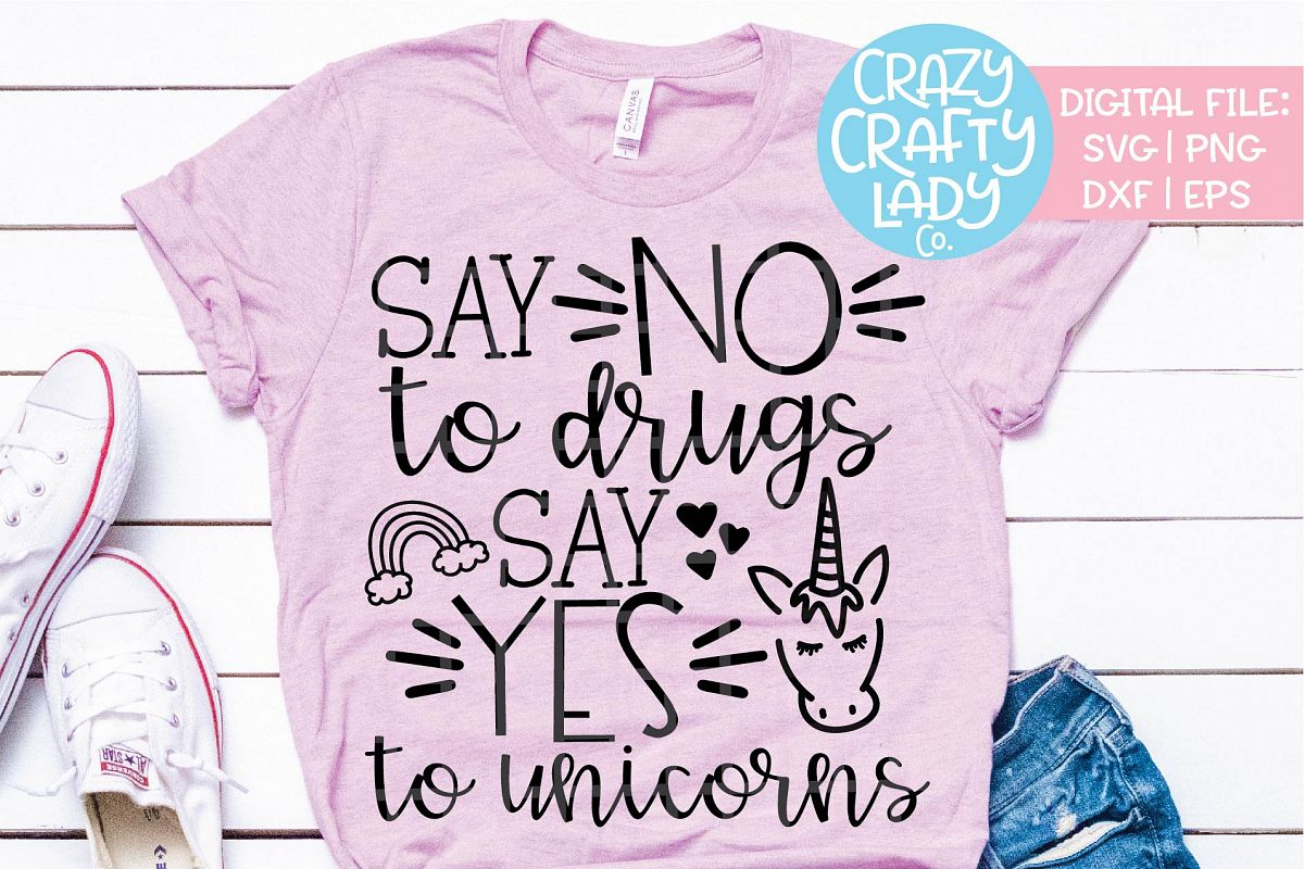 Say No To Drugs Say Yes to Unicorns SVG DXF EPS PNG Cut File example image 1