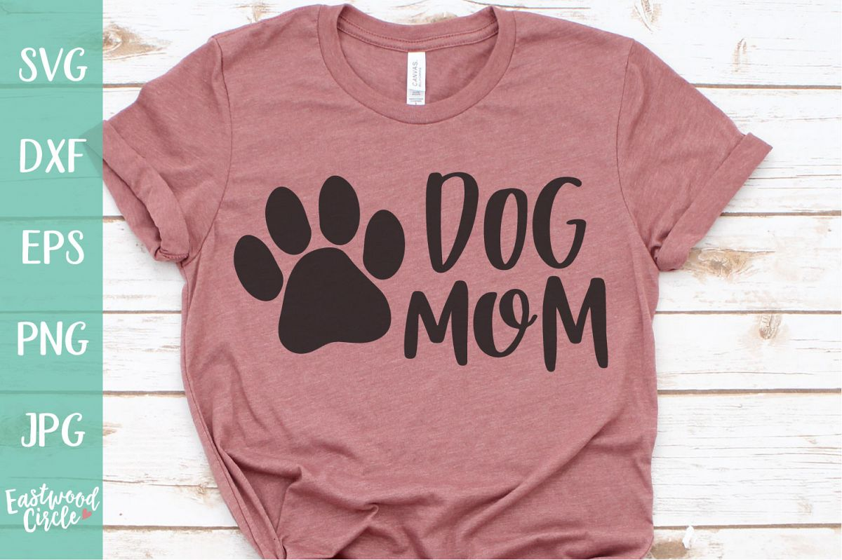Dog Mom - Dog SVG File for Crafters example image 1
