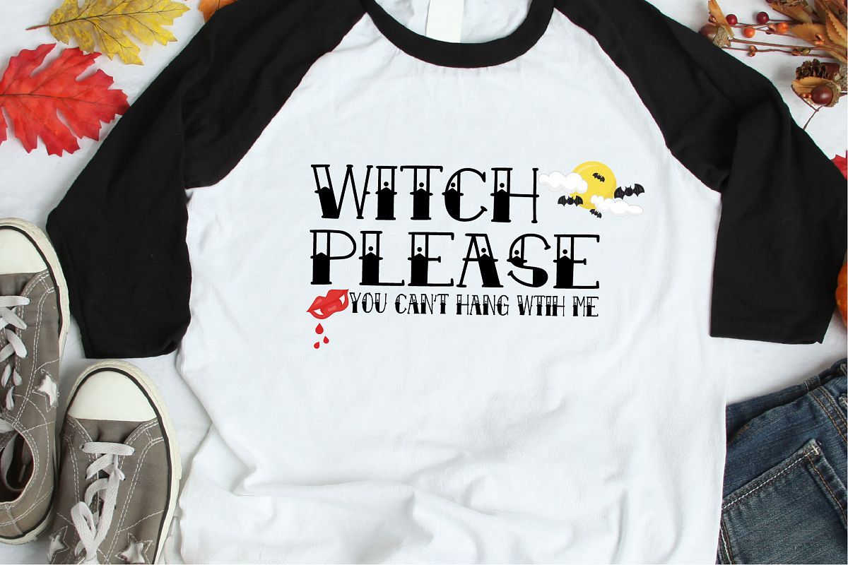Witch Please You Can't Hang With Me SVG, Halloween File example image 1
