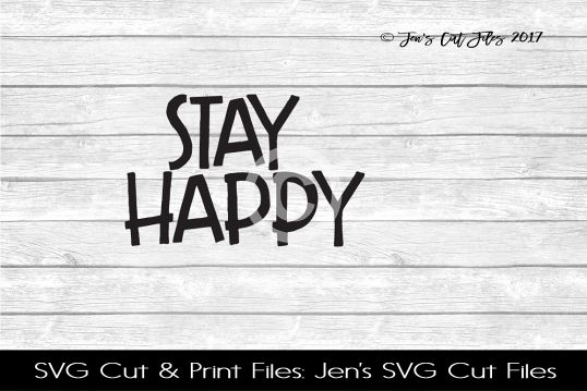 Stay Happy SVG Cut File example image 1