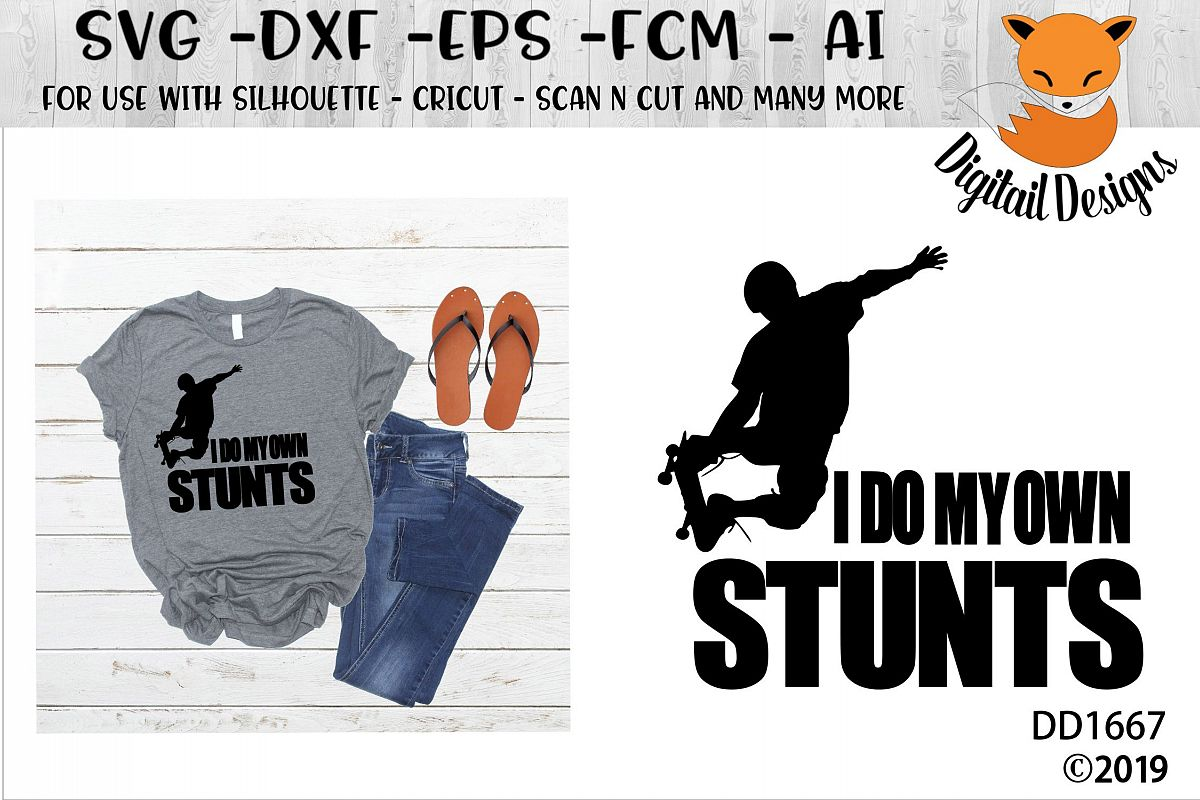 Skateboard I Do My Own Stunts SVG example image 1