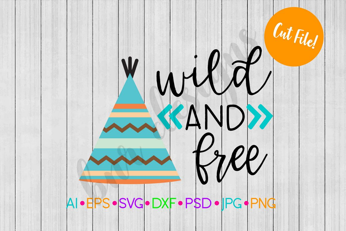 Wild and Free SVG, Wild SVG, SVG File, DXF File example image 1