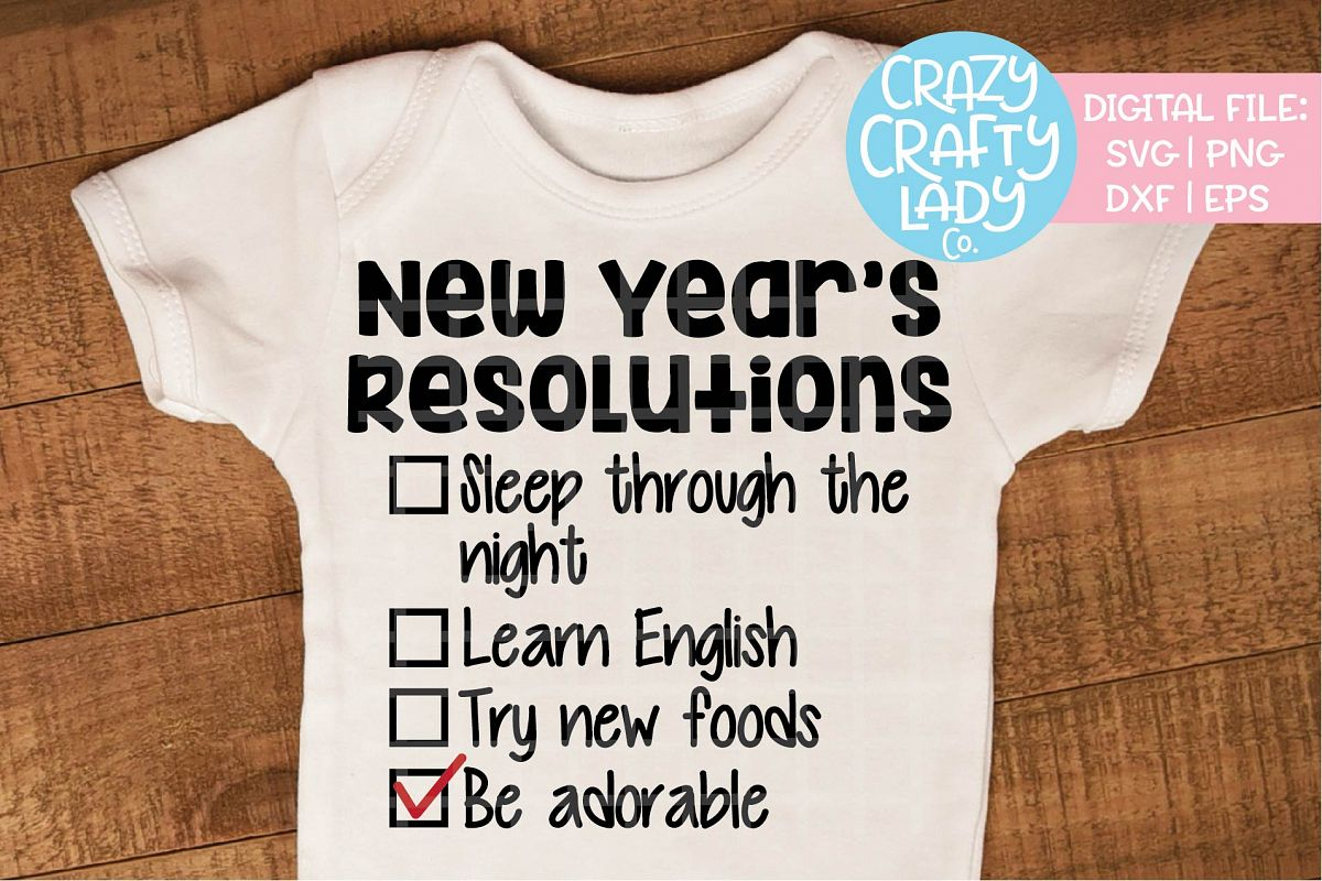 Baby New Year's Resolutions SVG DXF EPS PNG Cut File example image 1