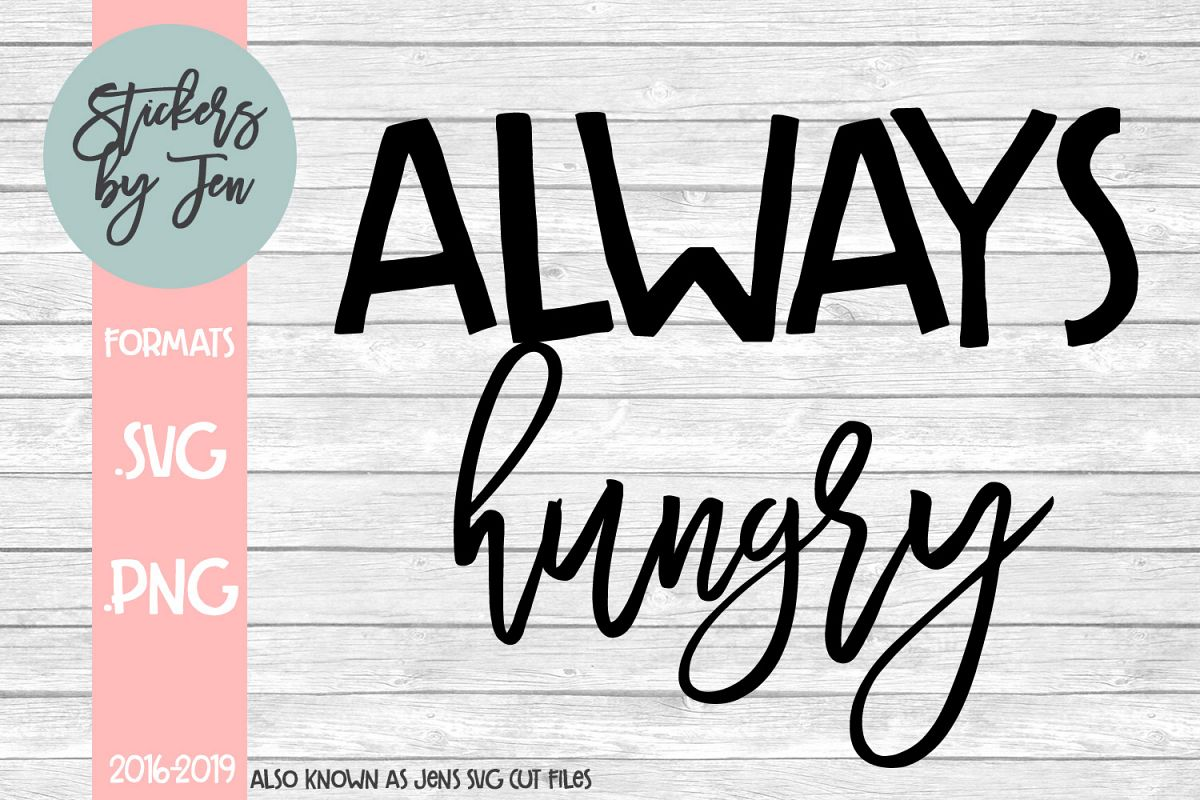 Always Hungry SVG Cut File example image 1