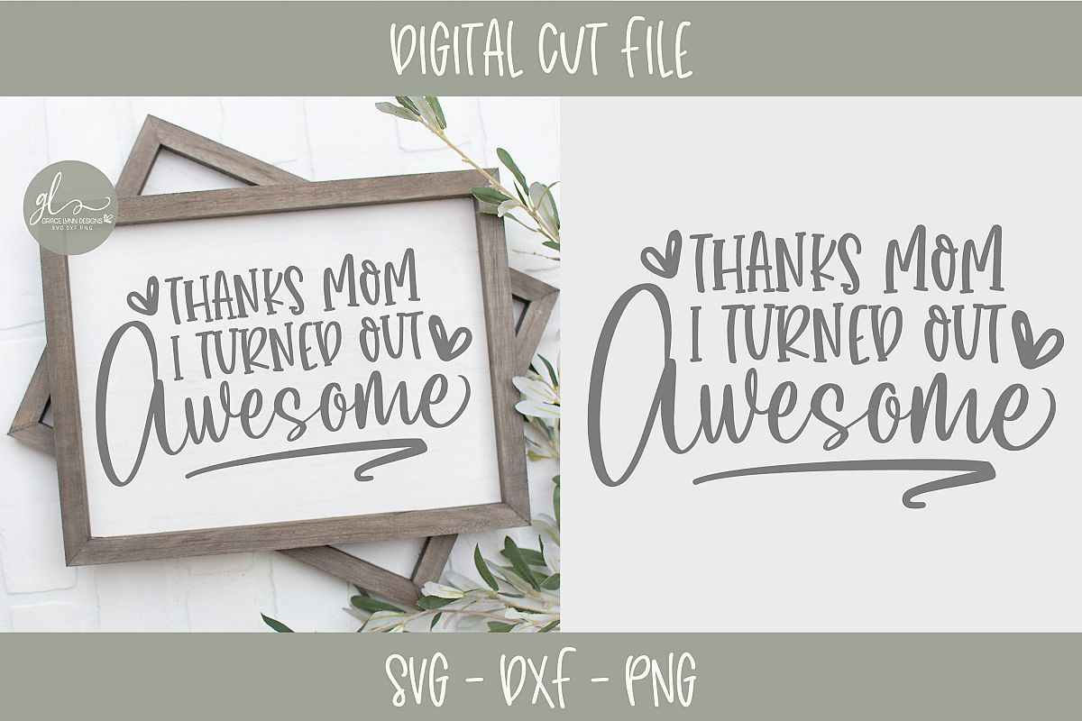 Thanks Mom I Turned Out Awesome - SVG Cut File example image 1