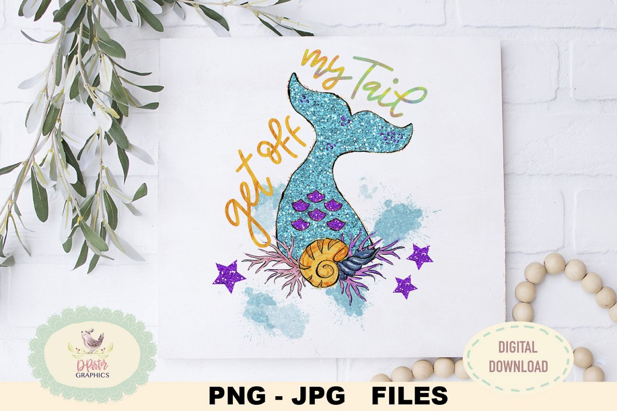 Get off my tail PNG file, SUBLIMATION, mermaid tail png example image 1