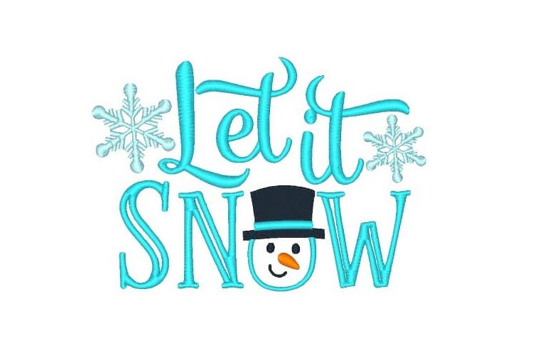 Let it Snow Embroidery Design Saying Winter Embroidery example image 1