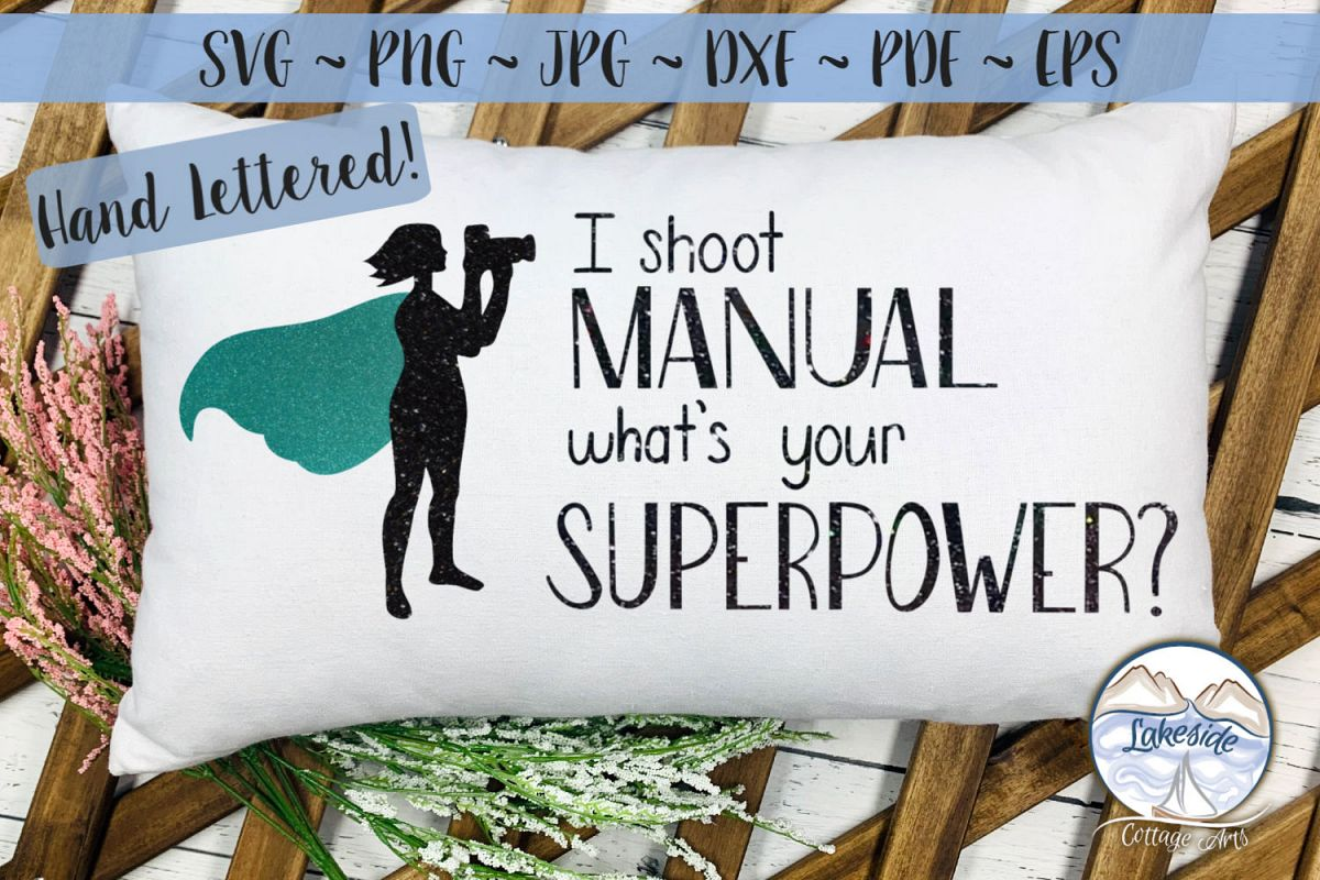 I Shoot Manual Superpower SVG for Female Photographers example image 1