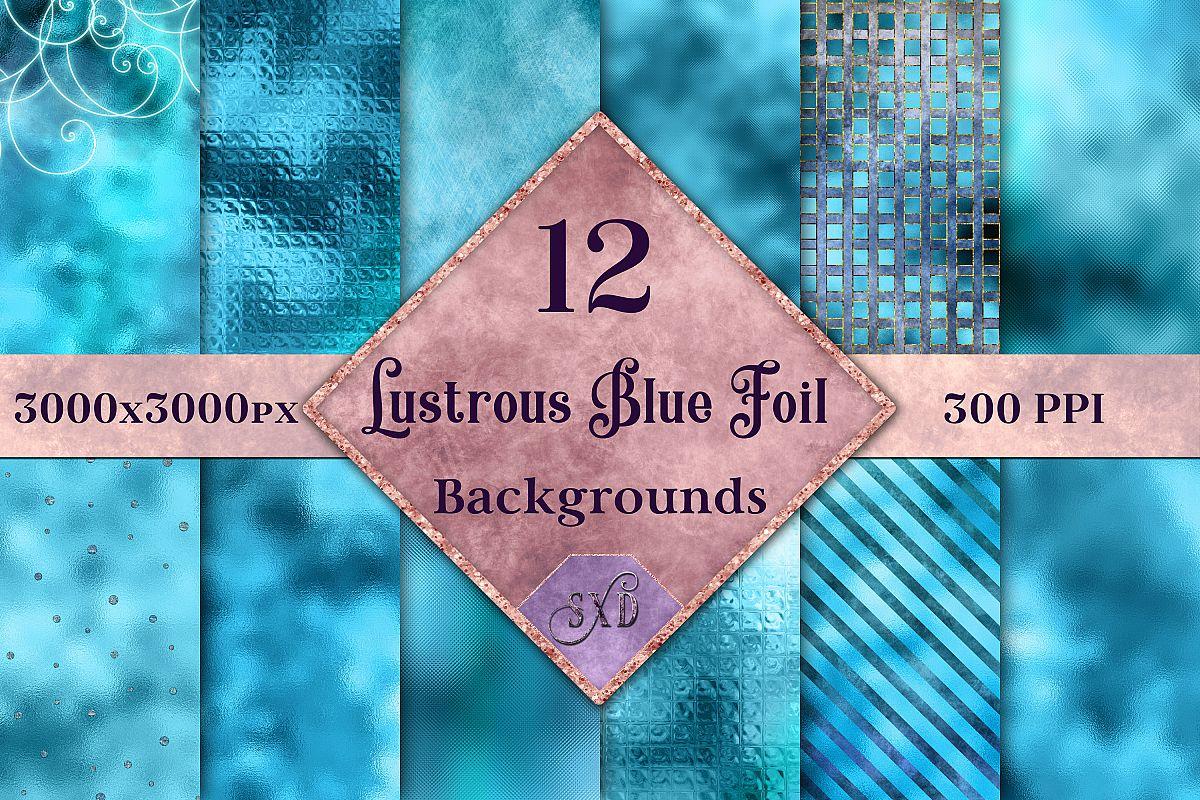 Lustrous Blue Foil Backgrounds - 12 Image Textures Set example image 1