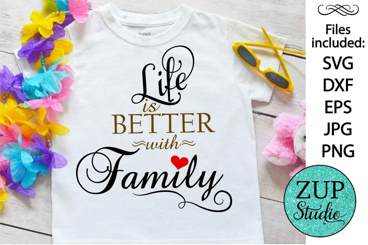 Life is better with family Digital Cutting files file 86 example image 1